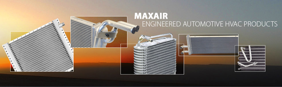 Maxair - Engineered Automotive HVAC Products